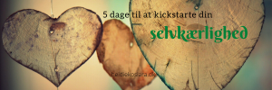 5 dage til at kickstarte din selvkærlighed